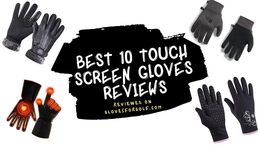 Best 10 Touch Screen Gloves Reviews