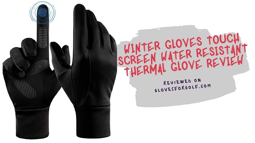Winter Gloves Touch Screen Water Resistant Thermal Glove Review