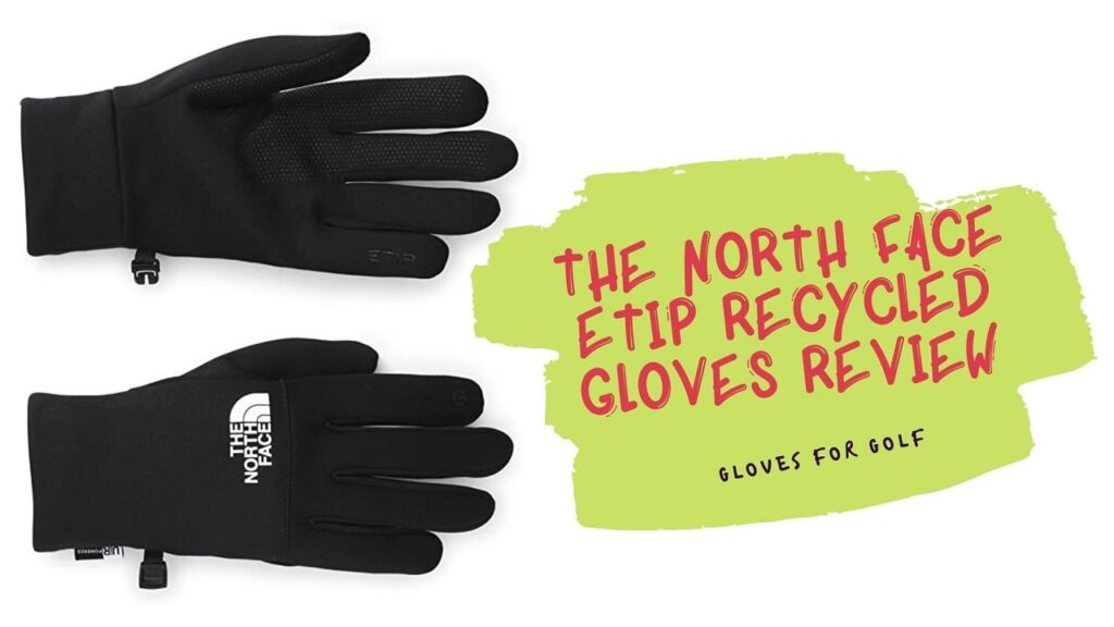 The North Face Etip Recycled Gloves Review