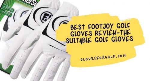 Best Footjoy Golf Gloves Review